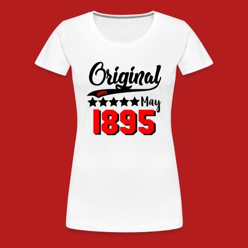 Original since May 1895 - Frauen Premium T-Shirt