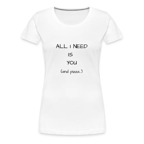 J'ai besoin de toi - T-shirt Premium Femme