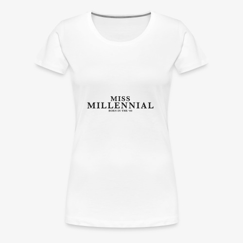 Miss Millennial - Frauen Premium T-Shirt