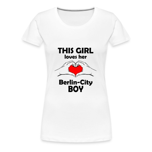 This girl loves her Berlin-City Boy - Frauen Premium T-Shirt