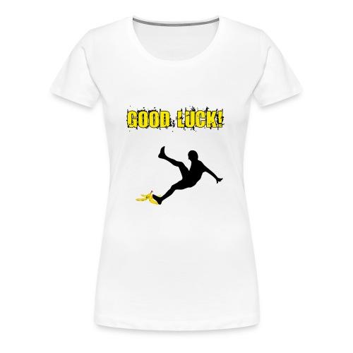 good luck - Frauen Premium T-Shirt