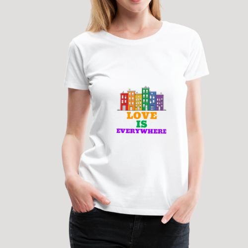 Love is everywhere - Homosexuell - LGBT - Schwul - Frauen Premium T-Shirt
