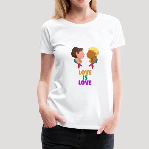 Love is Love - Homosexuell - Bisexuell - Liebe - Frauen Premium T-Shirt