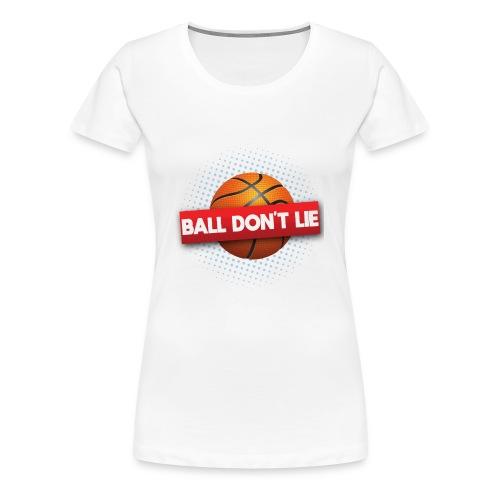 Der Ball lügt nicht - Frauen Premium T-Shirt