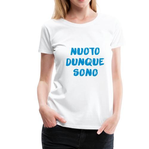 NUOTO DUNQUE SONO - Maglietta Premium da donna