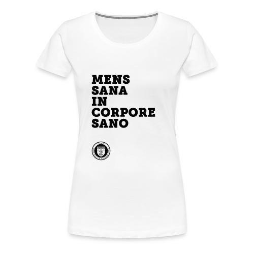 Mens sana in corpore sano - Maglietta Premium da donna