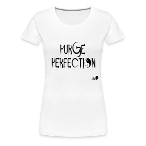 PURE PERFECTION - Women's Premium T-Shirt