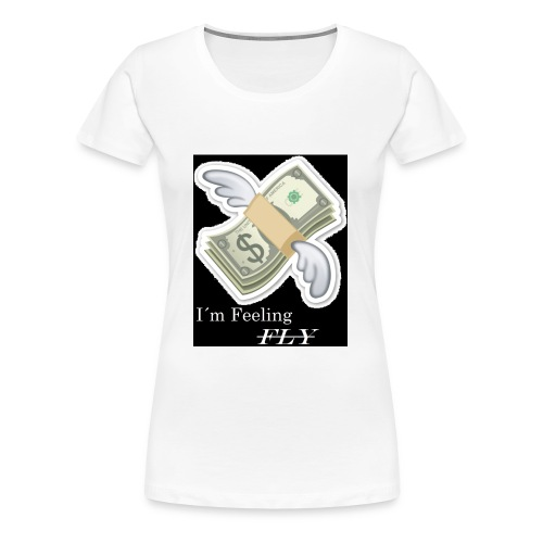 I´m Feeling FLY - Frauen Premium T-Shirt