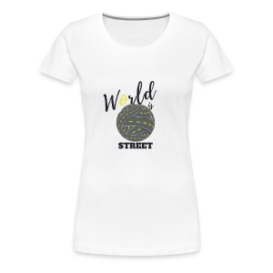 World is Street - T-shirt Premium Femme