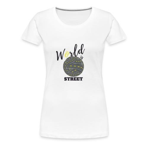 World is Street - T-shirt Premium Femme
