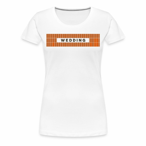 Wedding - Frauen Premium T-Shirt
