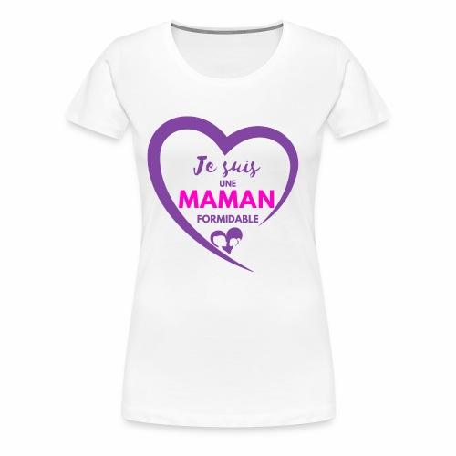 Je suis une maman formidable - T-shirt Premium Femme