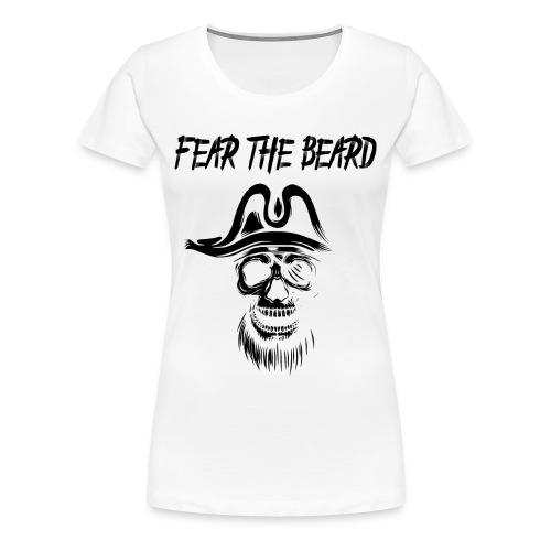 Fear the Beard - Frauen Premium T-Shirt