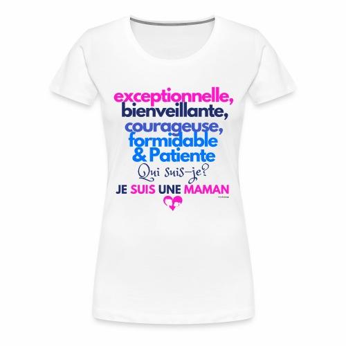 Je suis une maman - T-shirt Premium Femme
