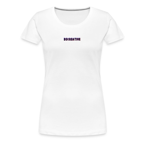 Be Creative! - Vrouwen Premium T-shirt