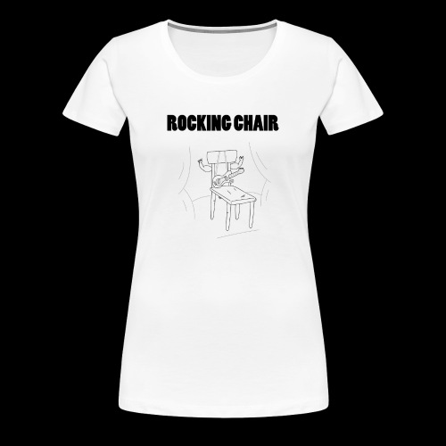 Rocking Chair - Women's Premium T-Shirt