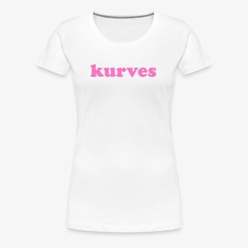 KURVES XII - T-shirt Premium Femme