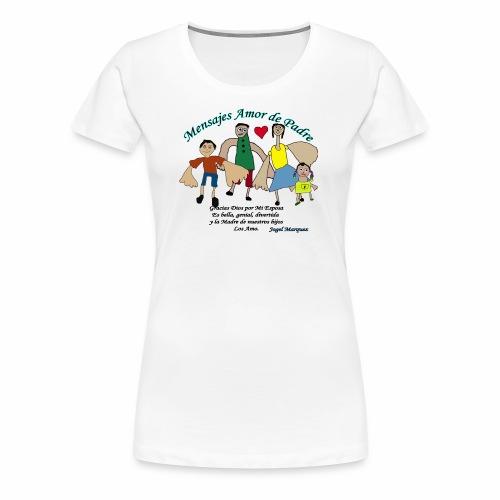 Mensaje amor de padre 2 - Camiseta premium mujer