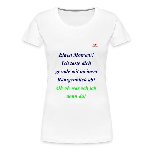 Schockiere mit diesem Wort Roentgenblick deine ... - Frauen Premium T-Shirt