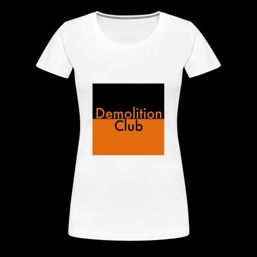 Demolition Club - Women's Premium T-Shirt