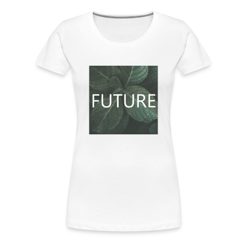 Future - Frauen Premium T-Shirt