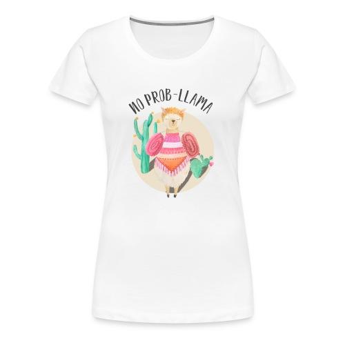 No Prob-LLama Lama - Frauen Premium T-Shirt