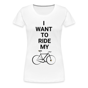 Ride My Bicycle - Frauen Premium T-Shirt