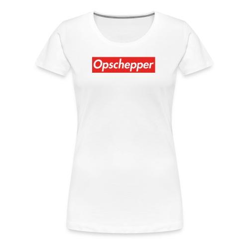 Opschepper (Rood-wit) - Vrouwen Premium T-shirt
