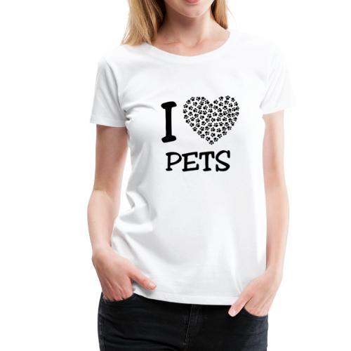 I LOVE PETS - Camiseta premium mujer
