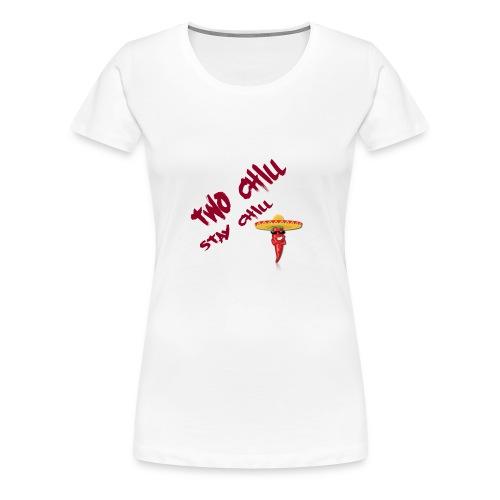 STAY CHILL SHIRT 2 - Premium-T-shirt dam