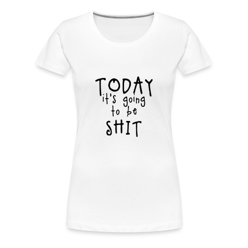 Shitty_day_en-png - Women's Premium T-Shirt