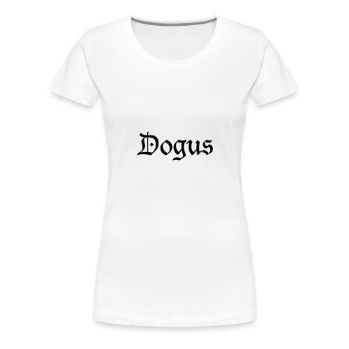 DOGUS - Streetwear - Frauen Premium T-Shirt