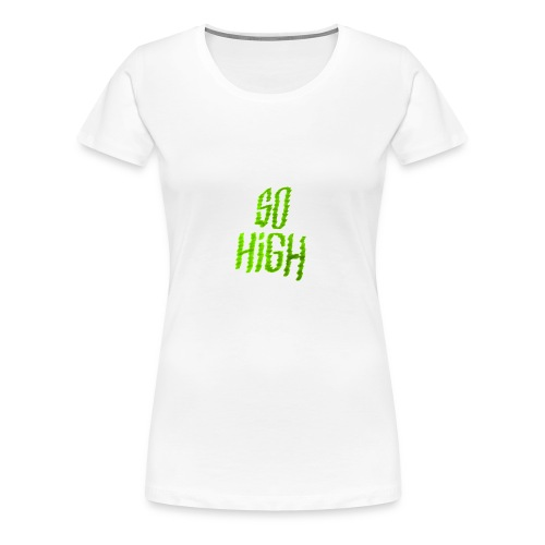 So high - T-shirt Premium Femme