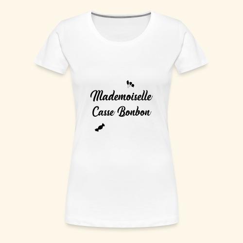 Mademoiselle Casse bonbon - T-shirt Premium Femme
