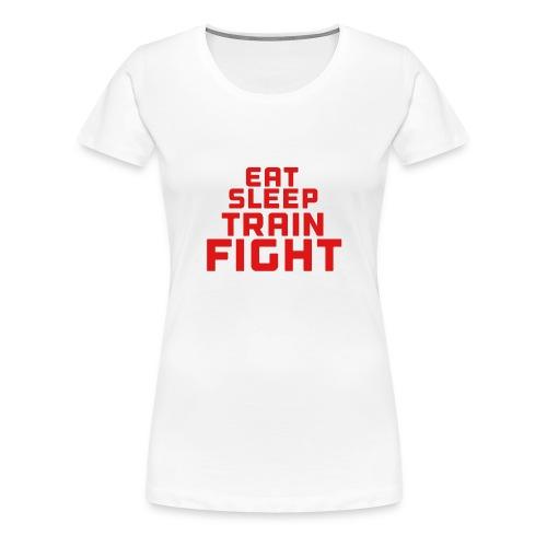 Eat sleep train fight - Women's Premium T-Shirt