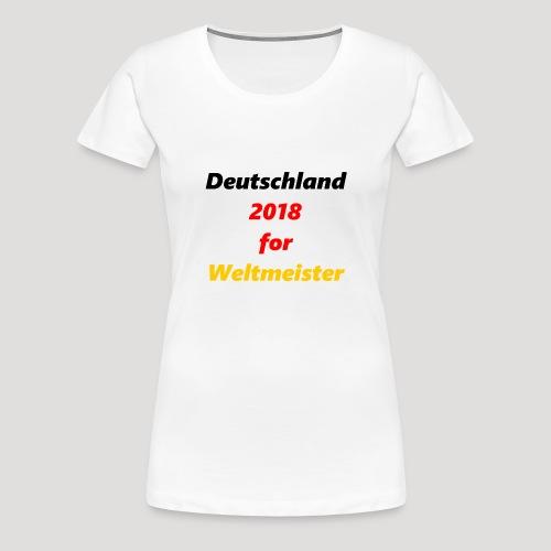 Deutschland for Weltmeister - Frauen Premium T-Shirt