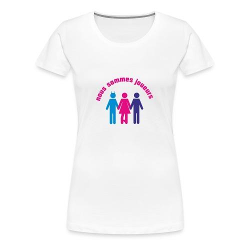 nous sommes joueurs - T-shirt Premium Femme