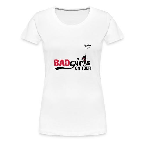 Bad girls on tour - T-shirt Premium Femme