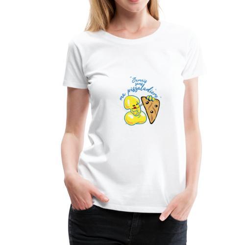 collection jamais sans ma pissaladière - T-shirt Premium Femme