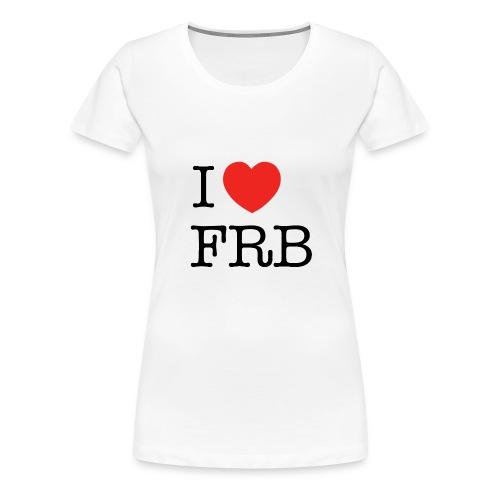 I Love FRB - Dame premium T-shirt