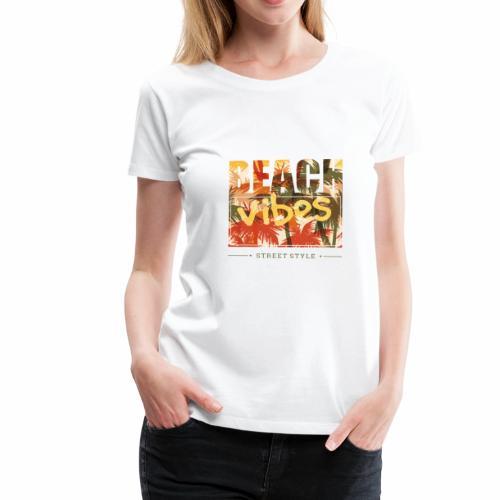 beach vibes street style - Frauen Premium T-Shirt