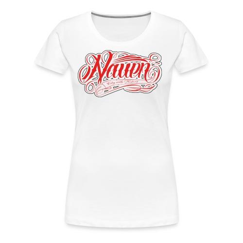 Nauen Rocker - Frauen Premium T-Shirt