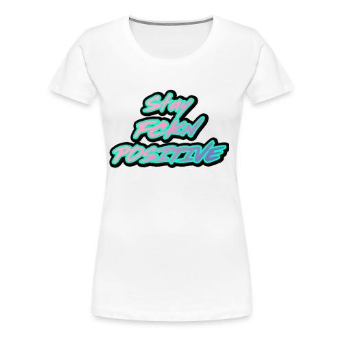 Stay FCKN Positive - Pink-Türkis Sommer Shirt - Frauen Premium T-Shirt