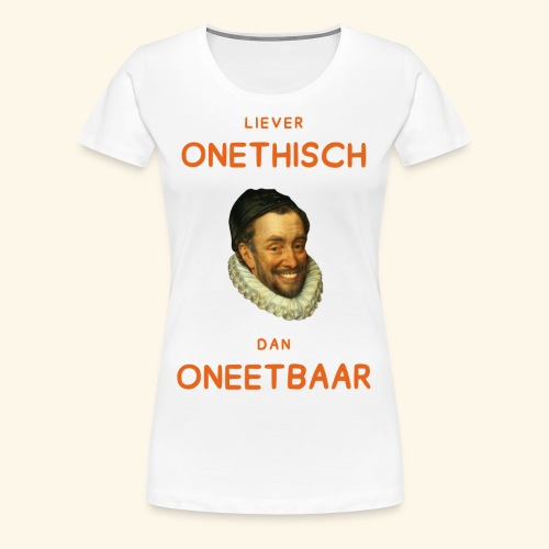 Liever onethisch dan oneetbaar - Vrouwen Premium T-shirt