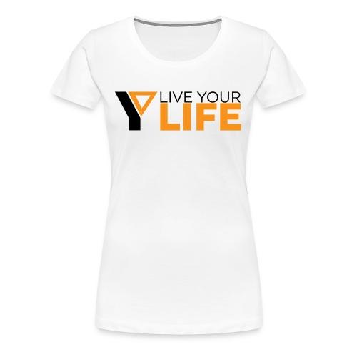 Original LiveYourLife - Frauen Premium T-Shirt