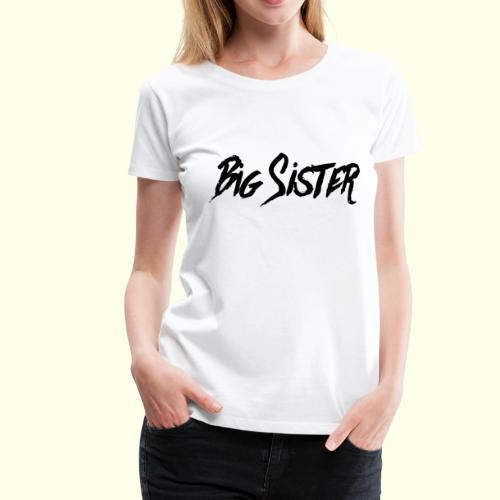Big Sister - Frauen Premium T-Shirt