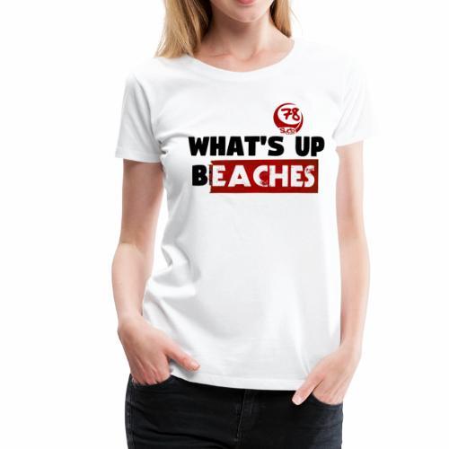 whatsup for white - Frauen Premium T-Shirt