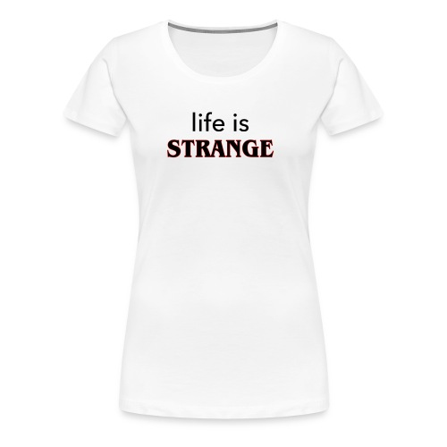 life is strange - Frauen Premium T-Shirt