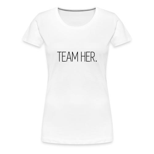 Team Her - Frauen Premium T-Shirt