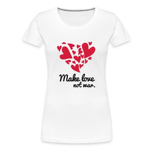 Make Love Not War T-Shirt - Women's Premium T-Shirt